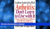 Dont Learn to Live With It Arthritis