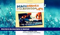 READ  Beats, Rhymes, and Classroom Life: Hip-Hop Pedagogy and the Politics of Identity  BOOK