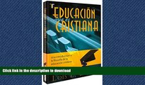 READ  Educacion que es cristiana (Education That Is Christian) (Spanish Version) (Spanish