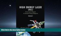 READ book  High Energy Laser (HEL): Tomorrow s Weapon in Directed Energy Weapons Volume I (Volume