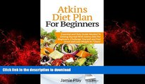 liberty books  Atkins Diet Plan for Beginners: Essential and Only Guide Needed To Getting Started