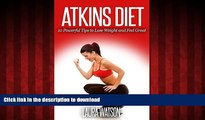 Best books  Atkins Diet: 10 Powerful Tips to Lose Weight and Feel Great online