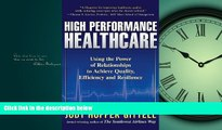 Read High Performance Healthcare: Using the Power of Relationships to Achieve Quality, Efficiency