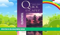 Books to Read  Quick Escapes Toronto, 2nd (Quick Escapes Series)  Full Ebooks Most Wanted