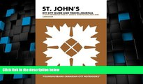 Big Deals  St. John s DIY City Guide and Travel Journal: City Notebook for St. John s,