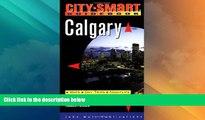 Big Deals  Calgary: Maps, Day Trips, Nightlife, Sights, Restaurants, Lodging (City-Smart Guidebook