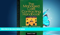 Read Managed Care Contracting Handbook: Planning and Negotiating the Managed Care Relationship