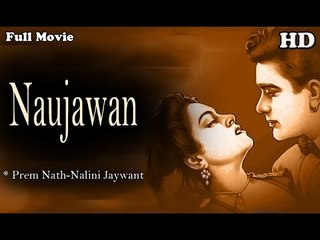Naujawan | Full Hindi Movie | Popular Hindi Movies | Prem Nath - Nalini Jaywant - Nawab Kashmiri