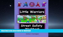 READ BOOK  The Little Warriors Street Safety Workbook: Street Smarts and Self-Defense for KIds