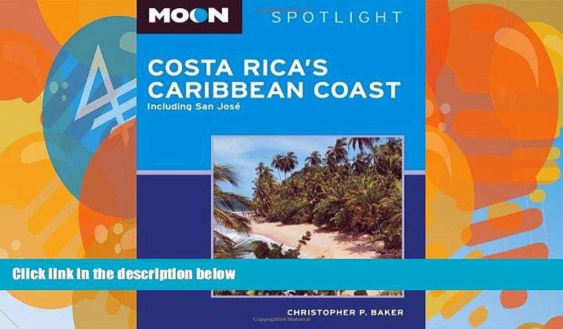 Big Deals Moon Spotlight Costa Rica s Caribbean Coast: Including San José Full Ebooks Most Wanted | Godialy.com
