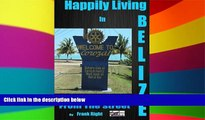 Full [PDF]  Happily Living in Belize 3 Corozal From the Street (Happi;y Living in Belize) (Volume