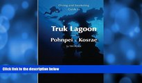Buy NOW  Diving   Snorkeling Guide to Truk Lagoon and Pohnpei   Kosrae 2016 (Diving   Snorkeling