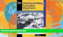 Big Sales  Climbing and Skiing Colorado s Mountains: 50 Select Ski Descents (Backcountry Skiing