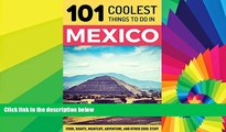 Must Have  Mexico: Mexico Travel Guide: 101 Coolest Things to Do in Mexico (Mexico City, Yucatan,