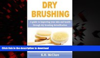 Best book  Dry Brushing: A guide to improving your skin and health through dry brushing