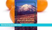 Buy NOW  Adventure Guide to Mount Rainier: Hiking, Climbing and Skiing in Mt. Rainier National