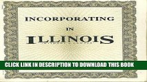 [PDF] FREE Incorporating in Illinois Without a Lawyer (Incorporating Without a Lawyer Series)