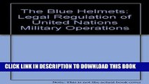 [PDF] FREE The Blue Helmets: Legal Regulation of United Nations Military Operations [Read] Online