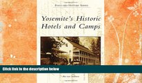 Big Sales  Yosemite s Historic Hotels and Camps (Postcard History)  Premium Ebooks Best Seller in