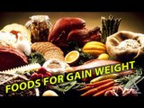 Foods For Gain Weight | Best Health and Beauty Tips | Education