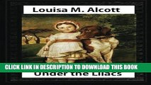 [PDF] Epub Under the Lilacs (1878),by Louisa M. Alcott  children s novel - illustrated: Louisa May