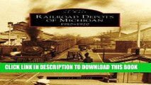 Ebook Railroad Depots of Michigan, 1910-1920 (Images of Rail: Michigan) Free Read