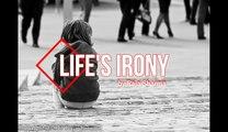 Lifes Irony