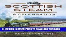 Ebook Scottish Steam: A Celebration (British Steam) Free Read