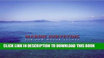 Best Seller Marine Surveying for New Motor Yachts: A Practical Guide for Buyers, Marine Surveyors,