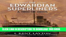 Ebook The Edwardian Superliners: A Trio of Trios Free Read