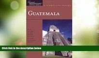 Explorers Guide Guatemala: A Great Destination (Explorers Great Destinations)