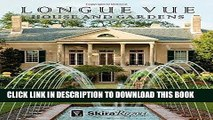 Ebook Longue Vue House and Gardens: The Architecture, Interiors, and Gardens of New Orleans  Most
