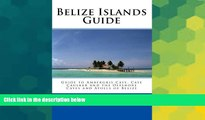Ebook deals  Belize Islands Guide: Guide to Ambergris Caye, Caye Caulker and the Offshore Cayes