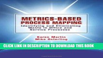 Ebook Metrics-Based Process Mapping: Identifying and Eliminating Waste in Office and Service