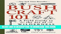Ebook Bushcraft 101: A Field Guide to the Art of Wilderness Survival Free Read