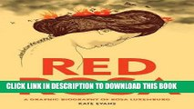 [PDF] Red Rosa: A Graphic Biography of Rosa Luxemburg Popular Colection
