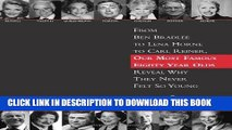 [PDF] Mobi 80: From Ben Bradlee to Lena Horne to Carl Reiner, Our Most Famous Eighty Year Olds,