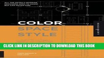 Ebook Color, Space, and Style: All the Details Interior Designers Need to Know but Can Never Find