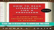 Ebook How to Read Literature Like a Professor: A Lively and Entertaining Guide to Reading Between