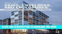 Best Seller Skins, Envelopes, and Enclosures: Concepts for Designing Building Exteriors Free