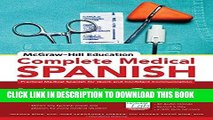 Best Seller McGraw-Hill Education Complete Medical Spanish: Practical Medical Spanish for Quick