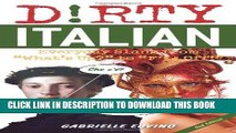 """Best Seller Dirty Italian: Everyday Slang from """"What s Up?"""" to """"F*%# Off!"""" (Dirty Everyday Slang)"""