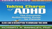 Read Now Taking Charge of ADHD, Third Edition: The Complete, Authoritative Guide for Parents