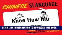 Ebook Chinese Slanguage: A Fun Visual Guide to Mandarin Terms and Phrases (English and Chinese