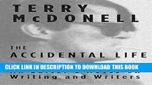 Best Seller The Accidental Life: An Editor s Notes on Writing and Writers Free Read