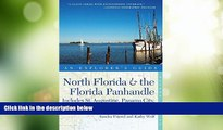 Buy NOW  Explorer s Guide North Florida   the Florida Panhandle: Includes St. Augustine, Panama