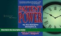 Read Patient Power: The Free-Enterprise Alternative to Clinton s Health Plan FullOnline Ebook