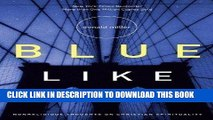 [READ] EBOOK Blue Like Jazz- Nonreligious Thoughts on Christian Spirituality --2003 publication