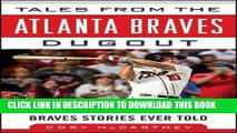 Read Now Tales from the Atlanta Braves Dugout: A Collection of the Greatest Braves Stories Ever