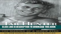[FREE] EBOOK Tab Hunter Confidential: The Making of a Movie Star ONLINE COLLECTION